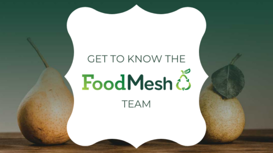 Get to know the FoodMesh team